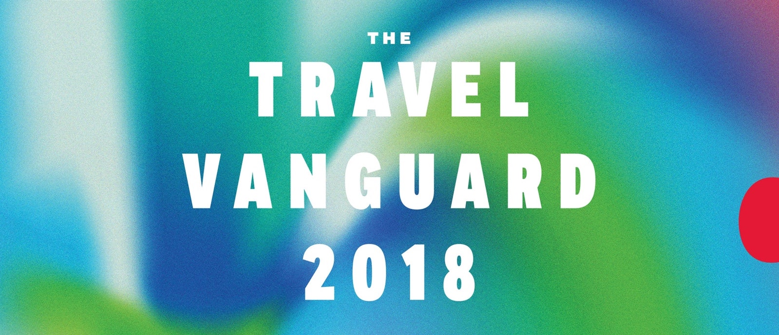 AFAR Travel Vanguard 2018: These Visionaries Are