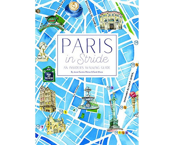 """Paris In Stride: An Insider's Walking Guide"""