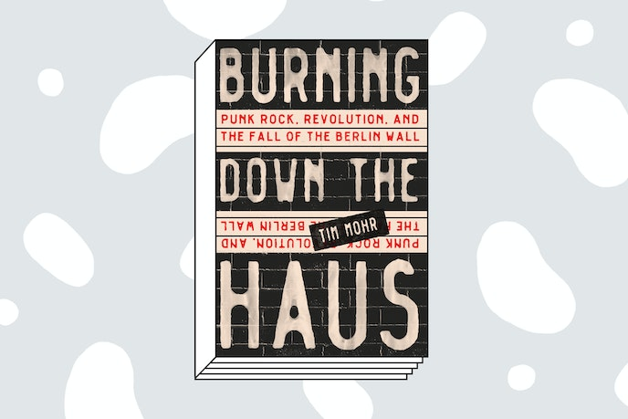 Burning Down the Haus (Algonquin Books, 2018)