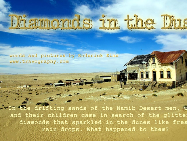 Kolmanskop: Diamonds in the Dust