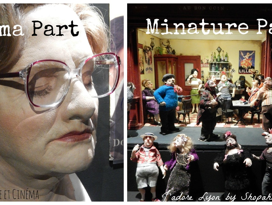 Why the Musée Cinéma et Miniature is one of the best Lyonnais Museums and why you should visit it? Lyon  France