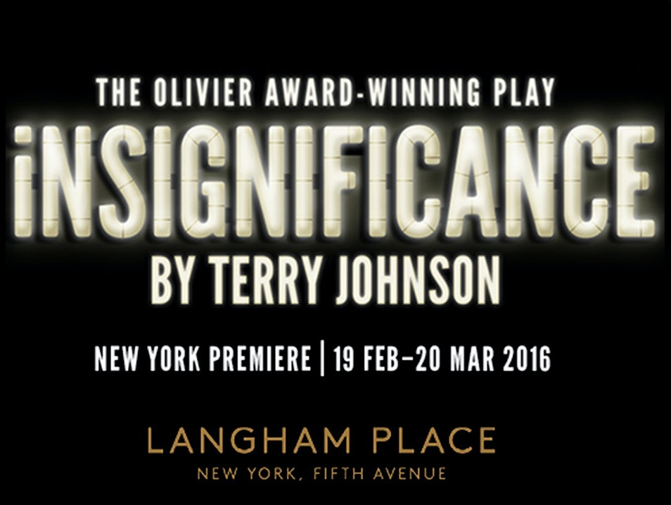 INSIGNIFICANCE - A Play In A Hotel Room