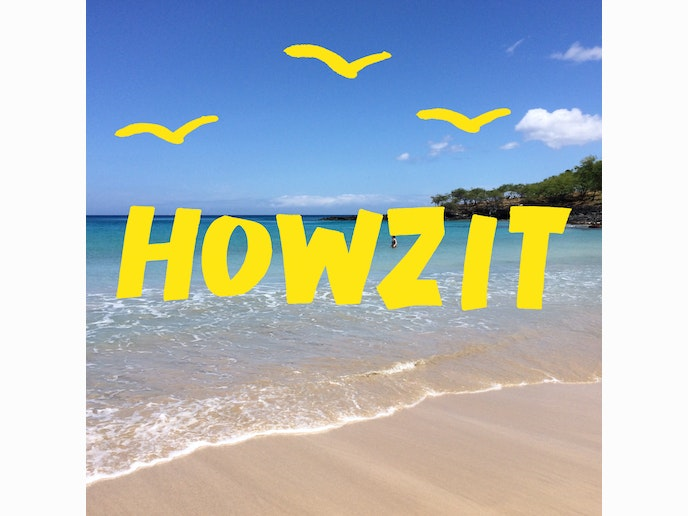 Original howzit copy.jpg?1472588571?ixlib=rails 0.3